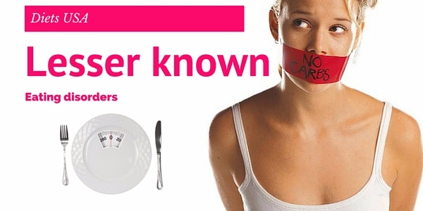 find out lesser known eating disorders