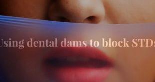oral sex - Using dental dams to block STDs