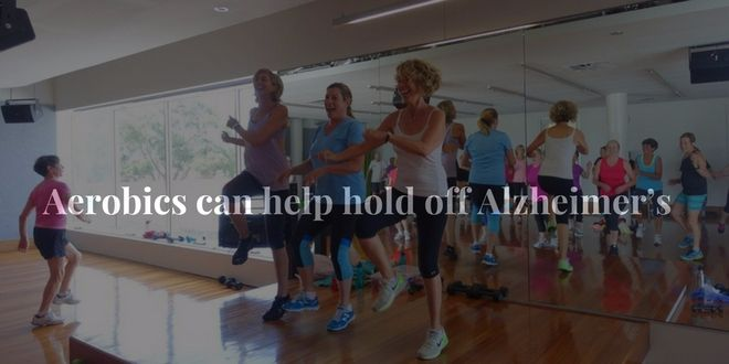 Aerobics can help hold off Alzheimer's