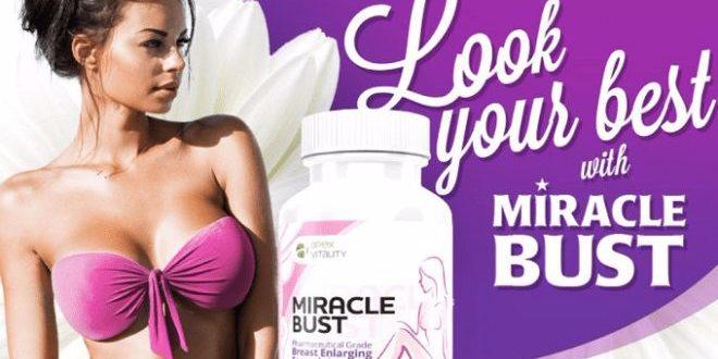 Miracle Bust Reviews Best Brest Enlargement Pills Or Scam