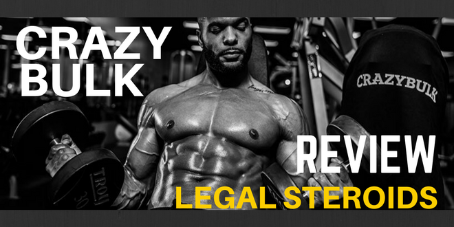 Crazy Bulk Reviews | Your Ultimate Guide to Legal Steroid
